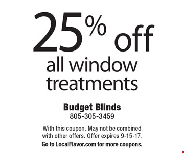25% off all window treatments. With this coupon. May not be combined with other offers. Offer expires 9-15-17.Go to LocalFlavor.com for more coupons.