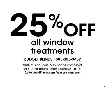 25% Off all window treatments. With this coupon. May not be combined with other offers. Offer expires 3-16-18. Go to LocalFlavor.com for more coupons.