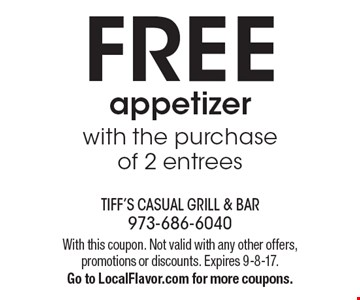 FREE appetizer with the purchase of 2 entrees. With this coupon. Not valid with any other offers, promotions or discounts. Expires 9-8-17. Go to LocalFlavor.com for more coupons.