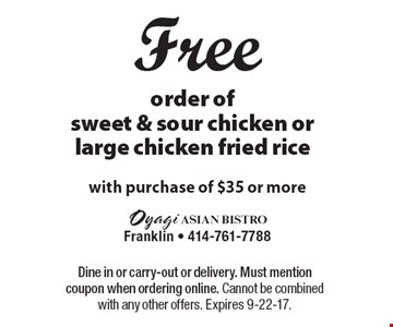 Free order of sweet & sour chicken or large chicken fried rice with purchase of $35 or more. Dine in or carry-out or delivery. Must mention coupon when ordering online. Cannot be combined with any other offers. Expires 9-22-17.