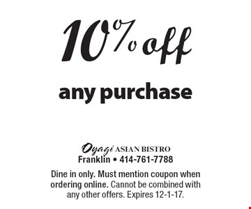 10% off any purchase. Dine in only. Must mention coupon when ordering online. Cannot be combined with any other offers. Expires 12-1-17.