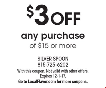 $3 OFF any purchase of $15 or more. With this coupon. Not valid with other offers. Expires 12-1-17.Go to LocalFlavor.com for more coupons.