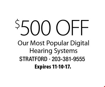 $500 Off Our Most Popular Digital Hearing Systems. Expires 11-10-17.