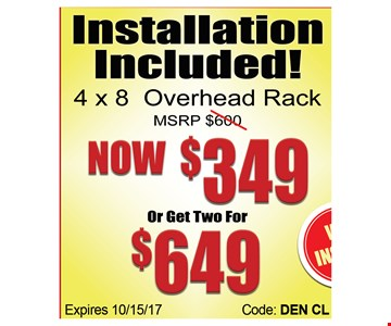Installation  included! 4X8 overhead Rack Now $349 or get two for  $649
