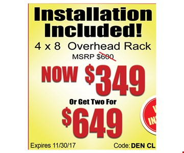4x8 overhead Rack for $349 or 2 for $649