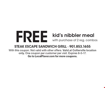 FREE kid's nibbler meal with purchase of 2 reg. combos. With this coupon. Not valid with other offers. Valid at Collierville location only. One coupon per customer per visit. Expires 8-5-17.Go to LocalFlavor.com for more coupons.