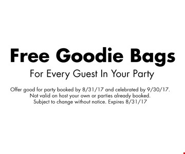Free Goodie Bags For Every Guest In Your Party.