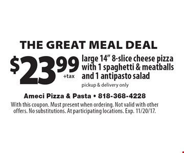 THE GREAT MEAL DEAL. $23.99 large 14