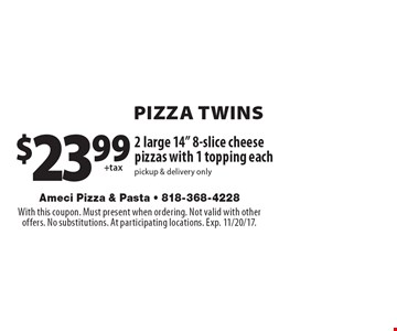 PIZZA TWINS. $23.99 2 large 14