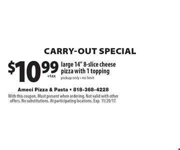 CARRY-OUT SPECIAL. $10.99 large 14