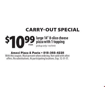 CARRY-OUT SPECIAL $10.99 + tax large 14