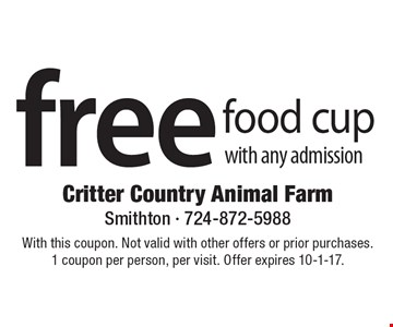 Free food cup with any admission. With this coupon. Not valid with other offers or prior purchases.1 coupon per person, per visit. Offer expires 10-1-17.