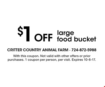 $1 Off large food bucket. With this coupon. Not valid with other offers or prior purchases. 1 coupon per person, per visit. Expires 10-6-17.