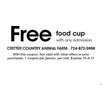 Free food cup with any admission. With this coupon. Not valid with other offers or prior purchases. 1 coupon per person, per visit. Expires 10-6-17.
