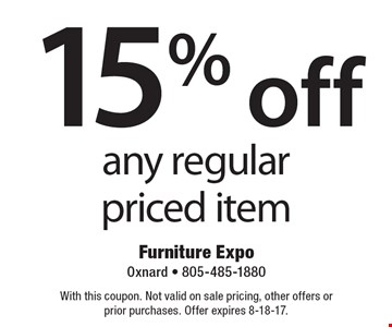 15% off any regular priced item. With this coupon. Not valid on sale pricing, other offers or prior purchases. Offer expires 8-18-17.