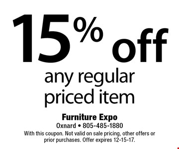 15% off any regular priced item. With this coupon. Not valid on sale pricing, other offers or prior purchases. Offer expires 12-15-17.