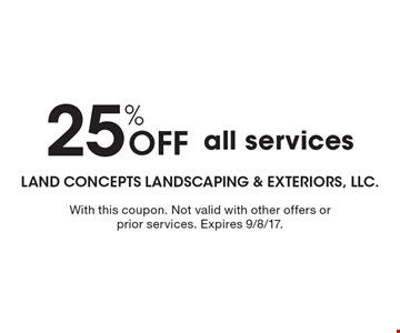 25% Off all services. With this coupon. Not valid with other offers or prior services. Expires 9/8/17.