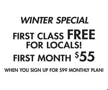 Winter Special - First Month $55, First Class FREE For Locals! When you sign up for $99 monthly plan!