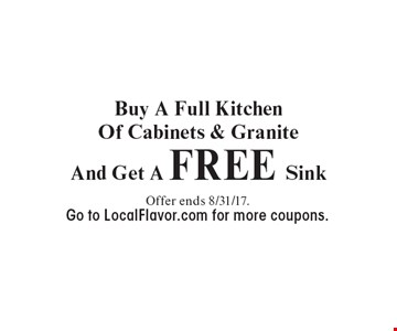Buy A Full Kitchen Of Cabinets & Granite And Get A FREE Sink Offer ends 8/31/17. Go to LocalFlavor.com for more coupons.
