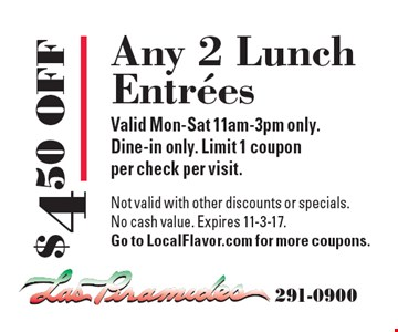 $4.50 OFF Any 2 Lunch Entrees Valid Mon-Sat 11am-3pm only.Dine-in only. Limit 1 couponper check per visit. Not valid with other discounts or specials.No cash value. Expires 11-3-17.Go to LocalFlavor.com for more coupons.