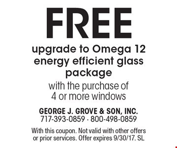 Free upgrade to Omega 12 energy efficient glass package with the purchase of 4 or more windows. With this coupon. Not valid with other offers or prior services. Offer expires 9/30/17. SL