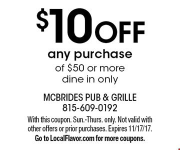 $10 OFF any purchase of $50 or more, dine in only. With this coupon. Sun.-Thurs. only. Not valid with other offers or prior purchases. Expires 11/17/17. Go to LocalFlavor.com for more coupons.