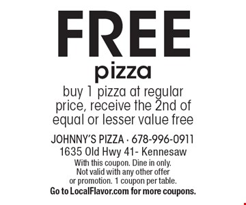 FREE pizza. Buy 1 pizza at regular price, receive the 2nd of equal or lesser value free. With this coupon. Dine in only. Not valid with any other offer or promotion. 1 coupon per table. Go to LocalFlavor.com for more coupons.