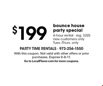 $199 bounce house party special 4-hour rental. Reg. $325. New customers only. Tues.-Thurs. only. With this coupon. Not valid with other offers or prior purchases. Expires 9-8-17. Go to LocalFlavor.com for more coupons.