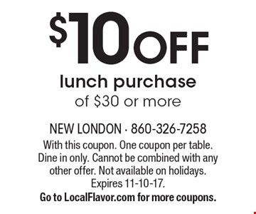 $10 OFF lunch purchase of $30 or more. With this coupon. One coupon per table. Dine in only. Cannot be combined with any other offer. Not available on holidays. Expires 11-10-17. Go to LocalFlavor.com for more coupons.