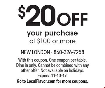 $20 OFF your purchase of $100 or more. With this coupon. One coupon per table. Dine in only. Cannot be combined with any other offer. Not available on holidays. Expires 11-10-17. Go to LocalFlavor.com for more coupons.
