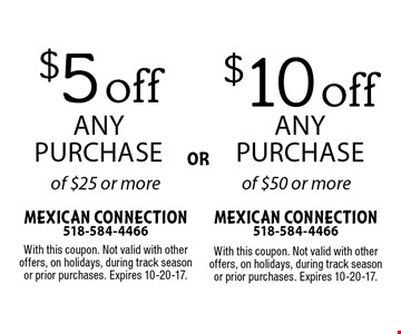 $10 off any purchase of $50 or more or  $5 off any