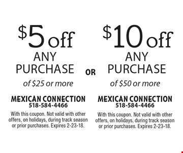$10 off any purchase of $50 or more. $5 off any purchase of $25 or more. With this coupon. Not valid with other offers, on holidays, during track season or prior purchases. Expires 2-23-18.