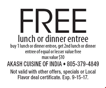 FREE lunch or dinner entree. Buy 1 lunch or dinner entree, get 2nd lunch or dinner entree of equal or lesser value free, max value $10. Not valid with other offers, specials or Local Flavor deal certificate. Exp. 9-15-17.