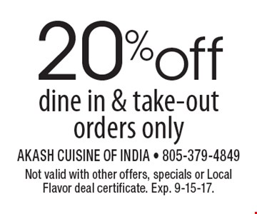 20% off dine in & take-out orders only. Not valid with other offers, specials or Local Flavor deal certificate. Exp. 9-15-17.