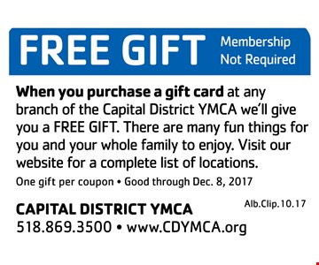 Free Gift When You Purchase A Gift Card At Any Branch Of The Capital District YMCA We'll Give You A Free Gift