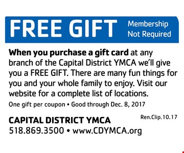 Free Gift When You Purchase A Gift Card At Any Branch Of The Capital District YMCA We'll Give You A Free Gift.