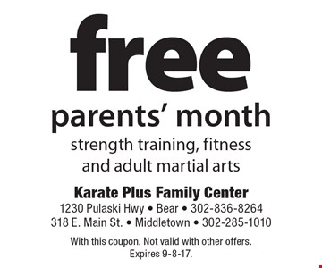 free parents' month strength training, fitness and adult martial arts. With this coupon. Not valid with other offers. Expires 9-8-17.