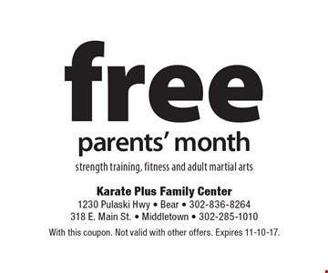 free parents' month strength training, fitness and adult martial arts. With this coupon. Not valid with other offers. Expires 11-10-17.