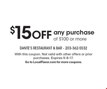 $15 OFF any purchase of $100 or more. With this coupon. Not valid with other offers or prior purchases. Expires 9-8-17. Go to LocalFlavor.com for more coupons.