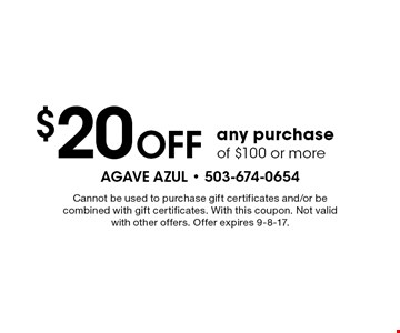 $20 Off any purchase of $100 or more. Cannot be used to purchase gift certificates and/or be combined with gift certificates. With this coupon. Not valid with other offers. Offer expires 9-8-17.