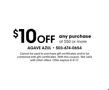 $10 Off any purchase of $50 or more. Cannot be used to purchase gift certificates and/or be combined with gift certificates. With this coupon. Not valid with other offers. Offer expires 9-8-17.