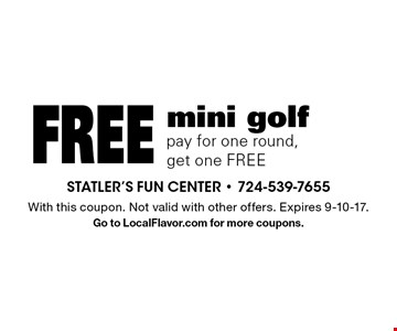 Free mini golf. Pay for one round, get one FREE. With this coupon. Not valid with other offers. Expires 9-10-17. Go to LocalFlavor.com for more coupons.