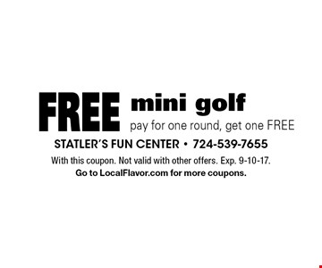Free mini golf buy one, get one FREE. With this coupon. Not valid with other offers or prior purchases. Exp. 9-10-17. Go to LocalFlavor.com for more coupons.