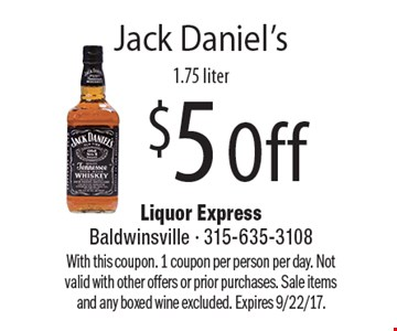 $5 Off Jack Daniel's 1.75 liter. With this coupon. 1 coupon per person per day. Not valid with other offers or prior purchases. Sale items and any boxed wine excluded. Expires 9/22/17.