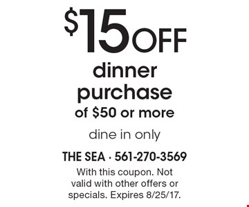 $15 Off dinner purchase of $50 or more. Dine in only. With this coupon. Not valid with other offers or specials. Expires 8/25/17.