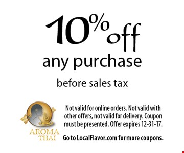 10% off any purchase before sales tax. Not valid for online orders. Not valid with other offers, not valid for delivery. Coupon must be presented. Offer expires 12-31-17. Go to LocalFlavor.com for more coupons.