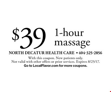 $39 1-hour massage. With this coupon. New patients only. Not valid with other offers or prior services. Expires 8/25/17. Go to LocalFlavor.com for more coupons.