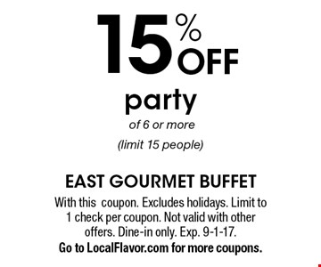 15% OFF party of 6 or more (limit 15 people). With this coupon. Excludes holidays. Limit to 1 check per coupon. Not valid with other offers. Dine-in only. Exp. 9-1-17. Go to LocalFlavor.com for more coupons.