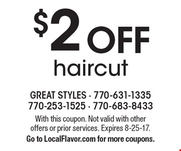 $2 off haircut. With this coupon. Not valid with other offers or prior services. Expires 8-25-17. Go to LocalFlavor.com for more coupons.