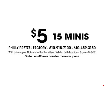 $5 for 15 minis. With this coupon. Not valid with other offers. Valid at both locations. Expires 9-8-17. Go to LocalFlavor.com for more coupons.